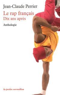 Le rap français : dix ans après : anthologie