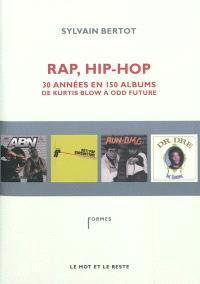 Rap, hip-hop : trente années en 150 albums, de Kurtis Blow à Odd Future