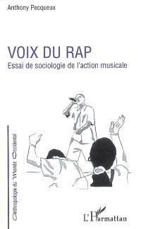 Voix du rap : essai de sociologie de l'action musicale