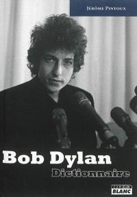Bob Dylan : dictionnaire