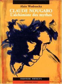 Claude Nougaro l'alchimiste des mythes; Suivi de L'enclume qui vole