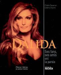 Dalida : ses fans, ses amis ont la parole...