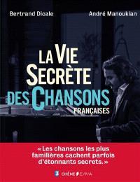 La vie secrète des chansons françaises
