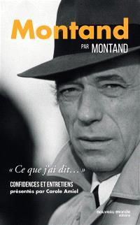 Montand par Montand : confidences et entretiens
