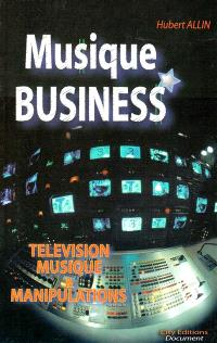 Musique business : télévision, musique et manipulations