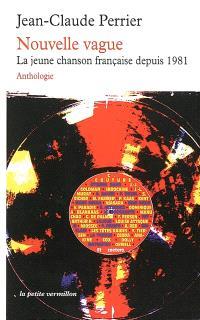 Nouvelle vague : la jeune chanson française depuis 1981