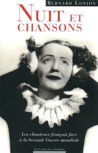 Nuit et chansons : les chanteurs français face à la Seconde Guerre mondiale