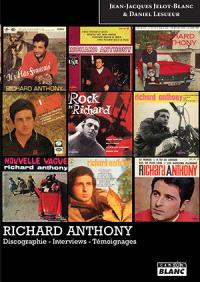 Richard Anthony : discographie, interviews, témoignages