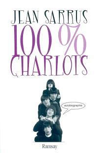 100 % Charlots : autobiographie