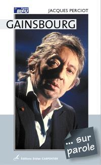 Gainsbourg... sur parole