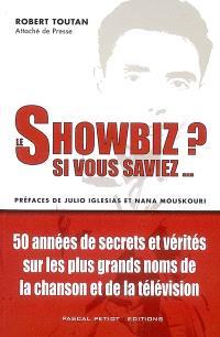Le showbiz ? : si vous saviez...