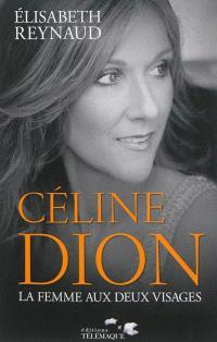 Céline Dion : la femme aux deux visages