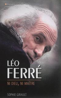 Léo Ferré : ni dieu ni maître