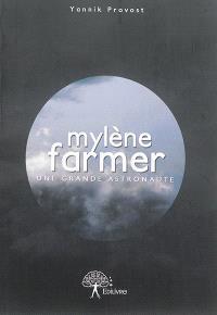 Mylène Farmer : une grande astronaute : biographie non officielle de l'artiste