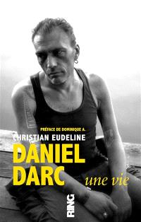 Daniel Darc : une vie