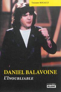Daniel Balavoine : l'inoubliable