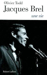 Jacques Brel : une vie