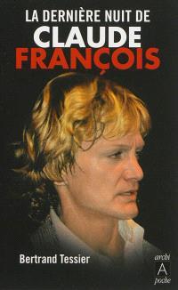 La dernière nuit de Claude François : récit