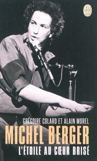 Michel Berger : l'étoile au coeur brisé : biographie