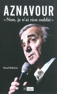 Aznavour : non, je n'ai rien oublié