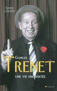 Charles Trenet : une vie enchantée