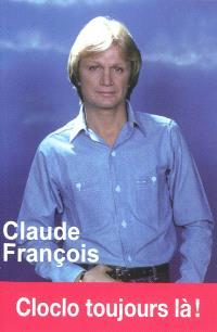 Claude François : Cloclo toujours là !
