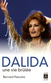 Dalida : une vie brûlée