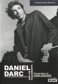 Daniel Darc : une vie fulgurante