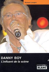 Danny Boy : l'influence de la scène : les trois carrières du premier rocker français