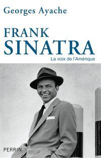 Frank Sinatra : la voix de l'Amérique