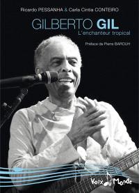 Gilberto Gil : l'enchanteur tropical