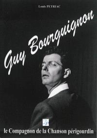 Guy Bourguignon : le compagnon de la chanson périgourdin : portrait
