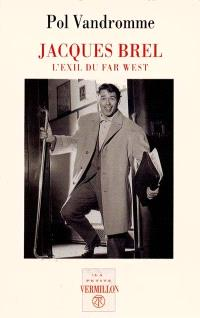 Jacques Brel, l'exil du far west