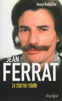Jean Ferrat : le charme rebelle
