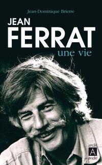 Jean Ferrat : une vie