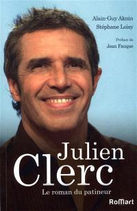 Julien Clerc : le roman du patineur