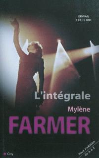 L'intégrale Mylène Farmer : tout Famer de A à Z