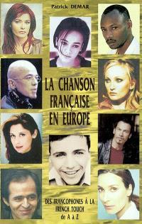 La chanson française en Europe : des francophones à la french touch : de A à Z