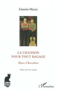 La chanson pour tout bagage : Marc Chevalier
