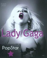 Lady Gaga : popstar