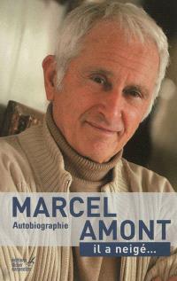 Marcel Amont : il a neigé... : autobiographie