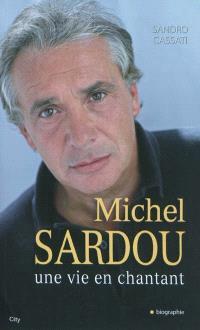 Michel Sardou : une vie en chantant