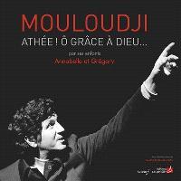 Mouloudji : athée ! ô grâce à Dieu...