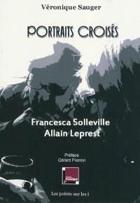 Portraits croisés : Francesca Solleville, Allain Leprest