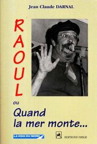 Raoul ou Quand la mer monte...