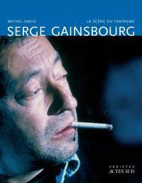 Serge Gainsbourg : la scène du fantasme