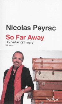 So far away : un certain 21 mars : mémoires