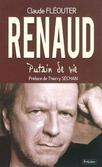 Renaud : putain de vie