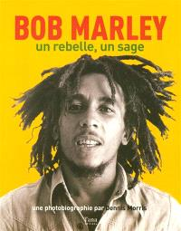 Bob Marley, un rebelle, un sage : photobiographie : 1973-1980