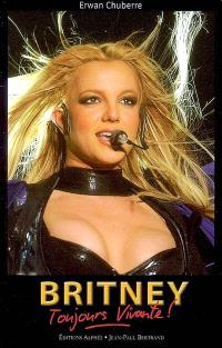 Britney, toujours vivante !